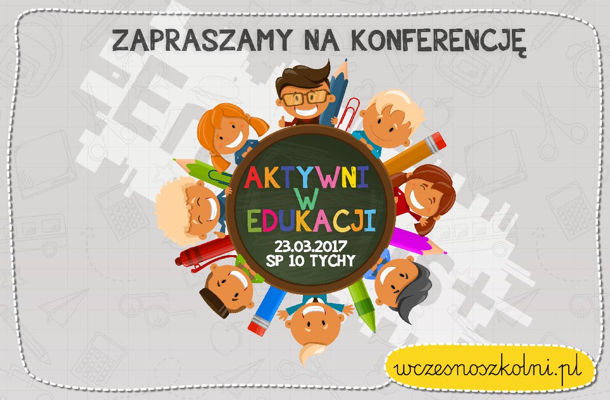 Konferencja Aktywni w Edukacji - 23 marca, Tychy
