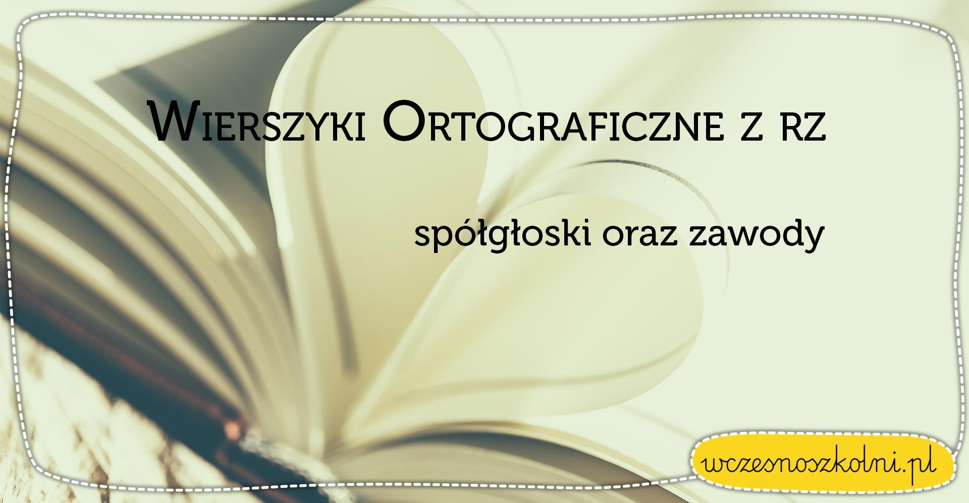 Wierszyki ortograficzne z RZ