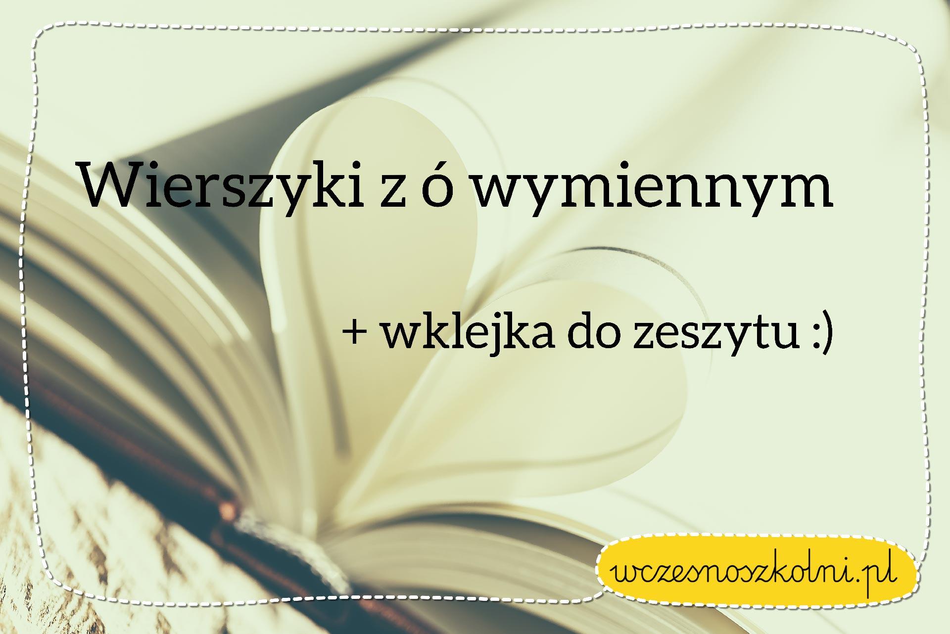 Wierszyki Ortograficzne Z ó Wymiennym